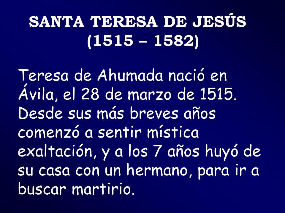 SANTA TERESA DE JESÚS (1515 – 1582)