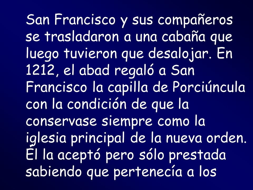 San Francisco y sus compañeros se trasladaron a una cabaña que luego tuvieron que desalojar.