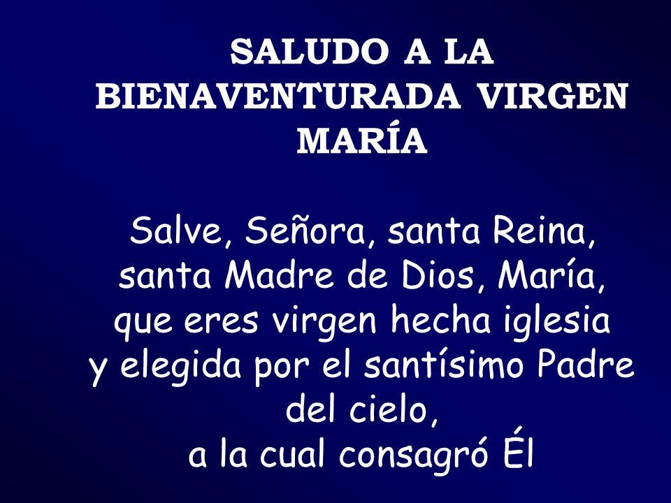 SALUDO A LA BIENAVENTURADA VIRGEN MARÍA