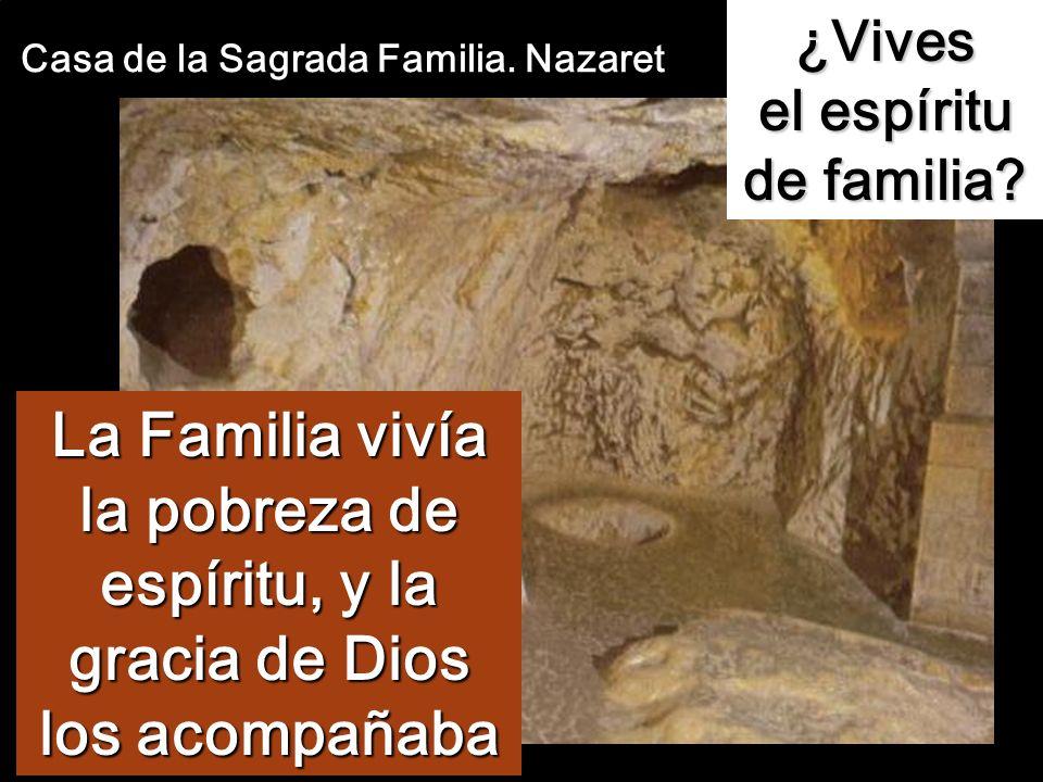 ¿Vives el espíritu de familia Casa de la Sagrada Familia. Nazaret