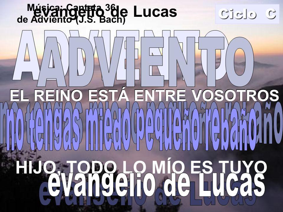 HIJO, TODO LO MÍO ES TUYO evangelio de Lucas