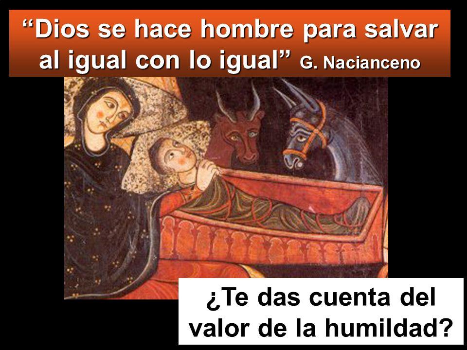 Dios se hace hombre para salvar al igual con lo igual G. Nacianceno