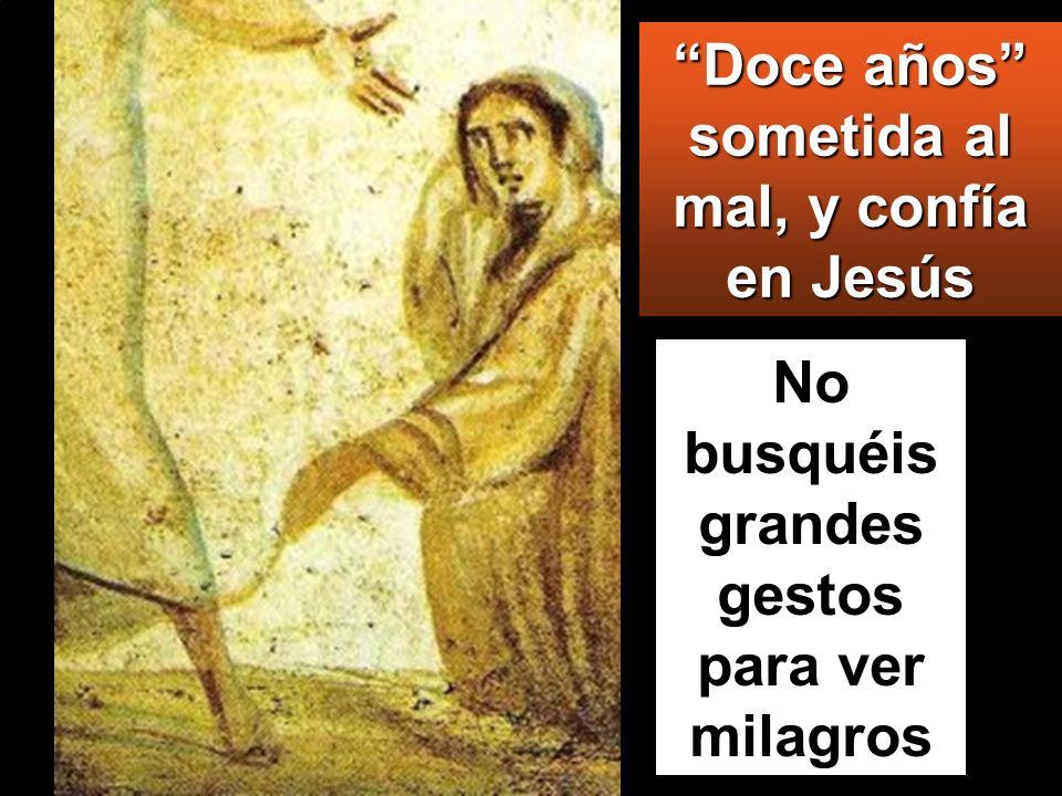 Doce años sometida al mal, y confía en Jesús