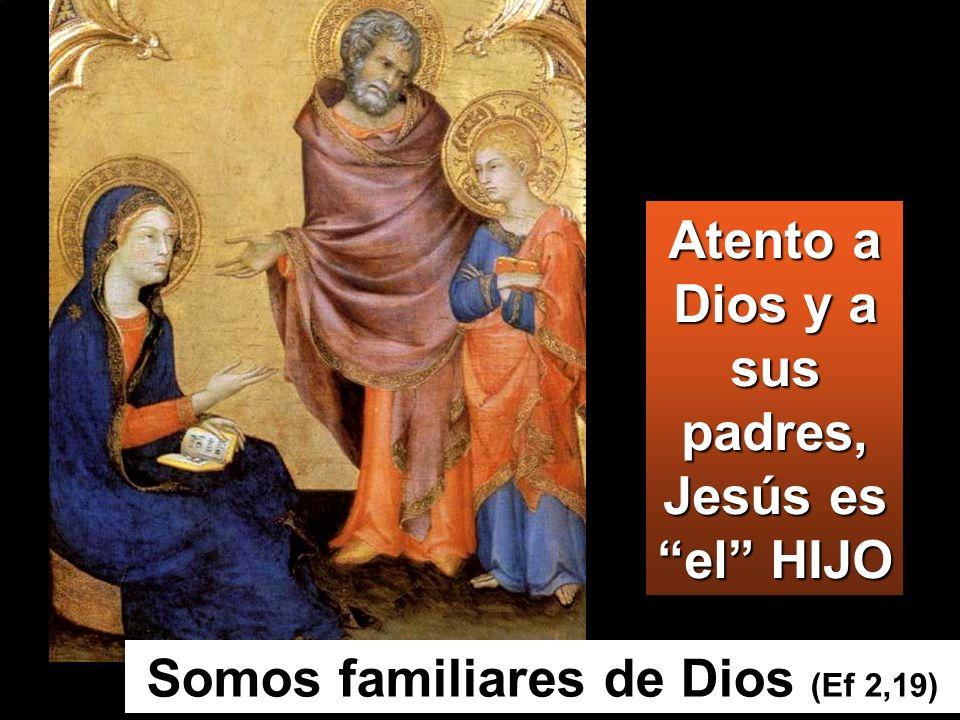 Atento a Dios y a sus padres, Jesús es el HIJO