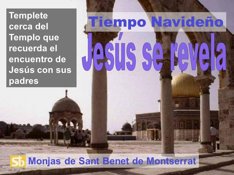 Tiempo Navideño Jesús se revela Monjas de Sant Benet de Montserrat
