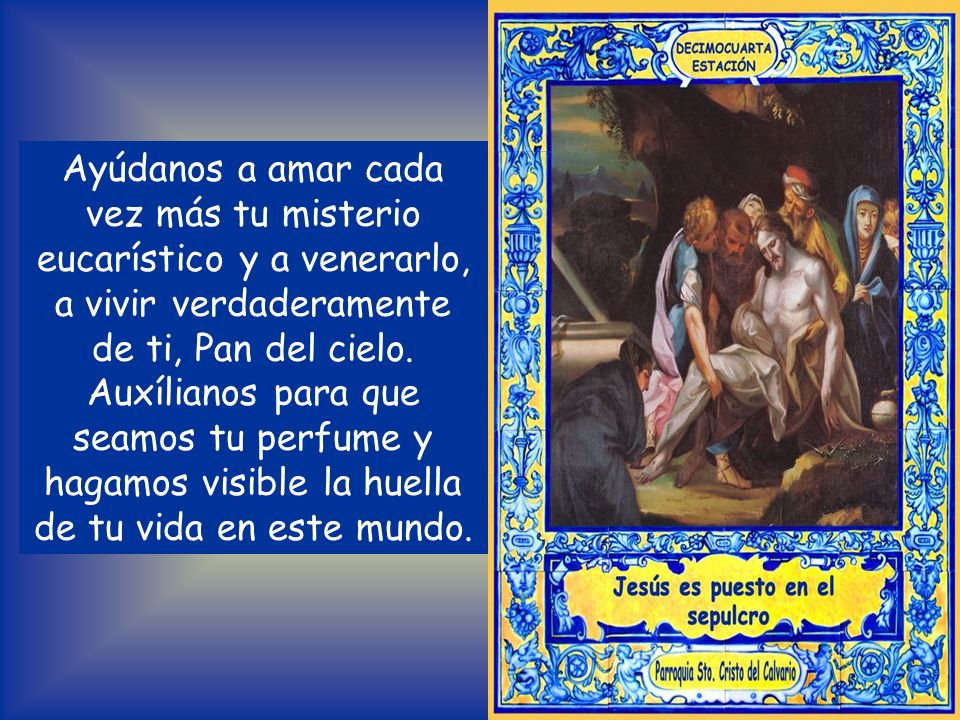 Ayúdanos a amar cada vez más tu misterio eucarístico y a venerarlo, a vivir verdaderamente de ti, Pan del cielo.