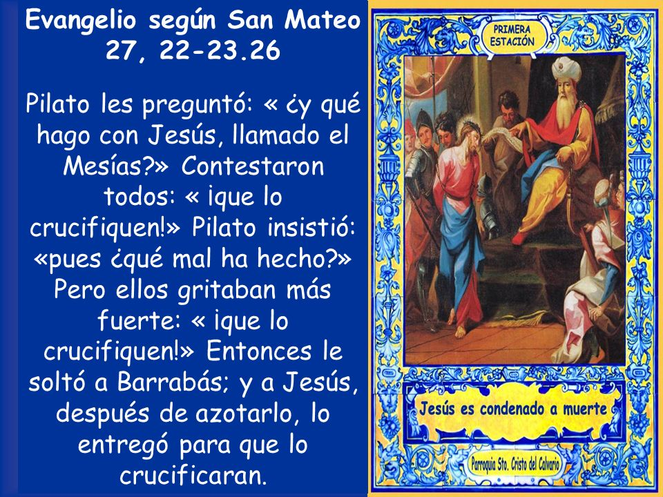 Evangelio según San Mateo 27, 22-23.26