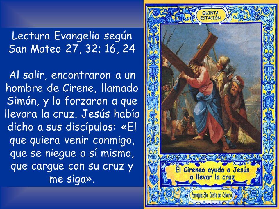 Lectura Evangelio según San Mateo 27, 32; 16, 24