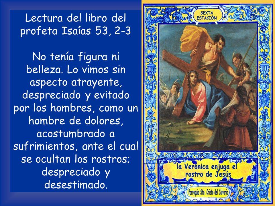 Lectura del libro del profeta Isaías 53, 2-3