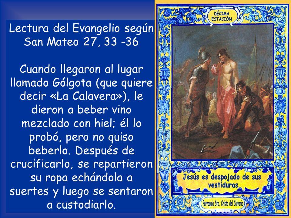 Lectura del Evangelio según San Mateo 27, 33 -36