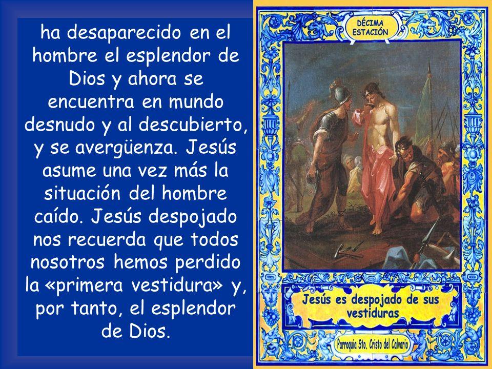 ha desaparecido en el hombre el esplendor de Dios y ahora se encuentra en mundo desnudo y al descubierto, y se avergüenza.