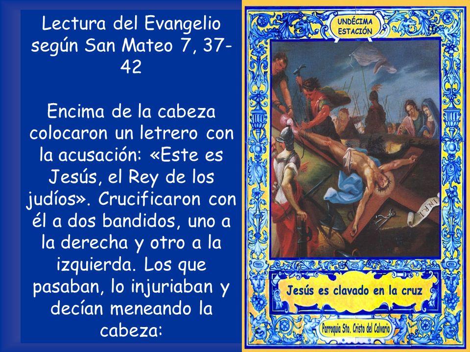 Lectura del Evangelio según San Mateo 7, 37-42