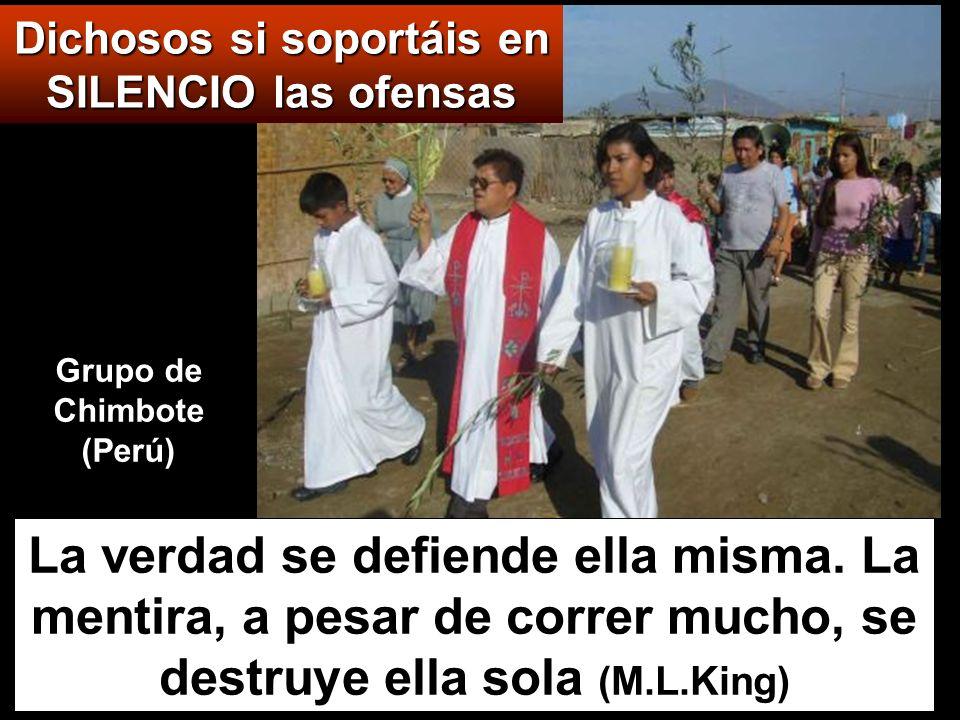 Dichosos si soportáis en SILENCIO las ofensas Grupo de Chimbote (Perú)