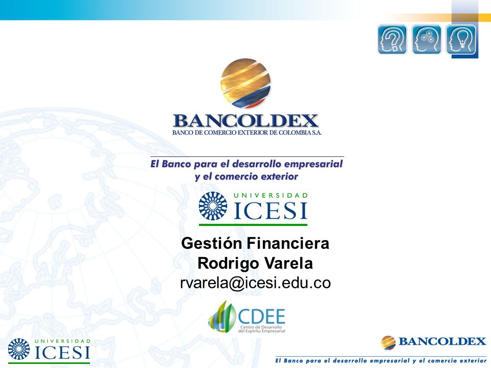 Gestión Financiera Rodrigo Varela rvarela@icesi.edu.co