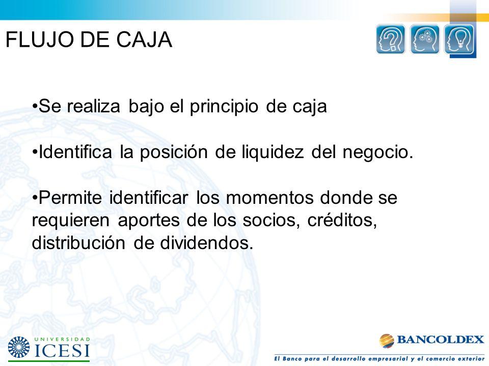 FLUJO DE CAJA Se realiza bajo el principio de caja