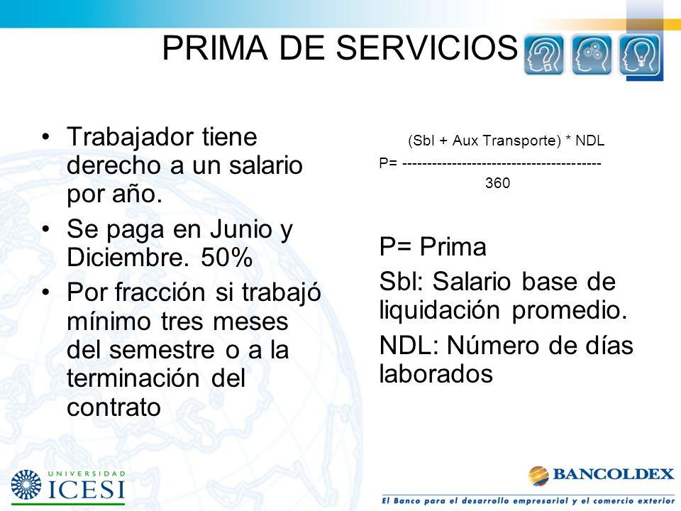 PRIMA DE SERVICIOS Trabajador tiene derecho a un salario por año.