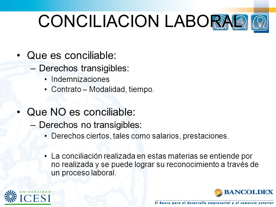 CONCILIACION LABORAL Que es conciliable: Que NO es conciliable: