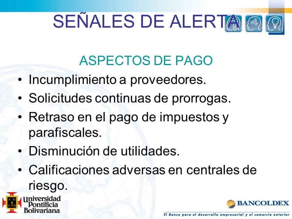 SEÑALES DE ALERTA ASPECTOS DE PAGO Incumplimiento a proveedores.