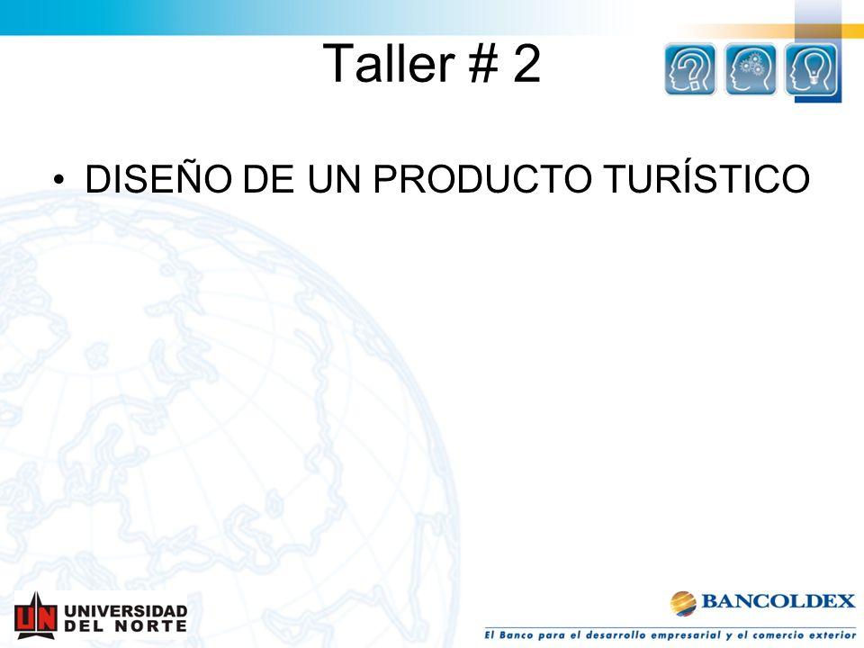 Taller # 2 DISEÑO DE UN PRODUCTO TURÍSTICO