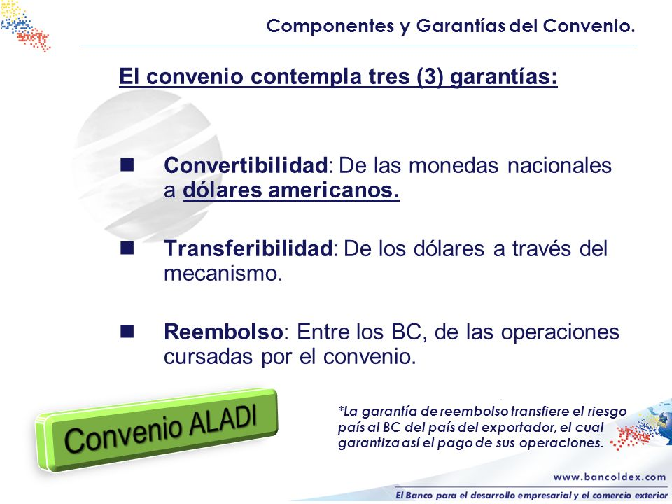 Convenio ALADI El convenio contempla tres (3) garantías: