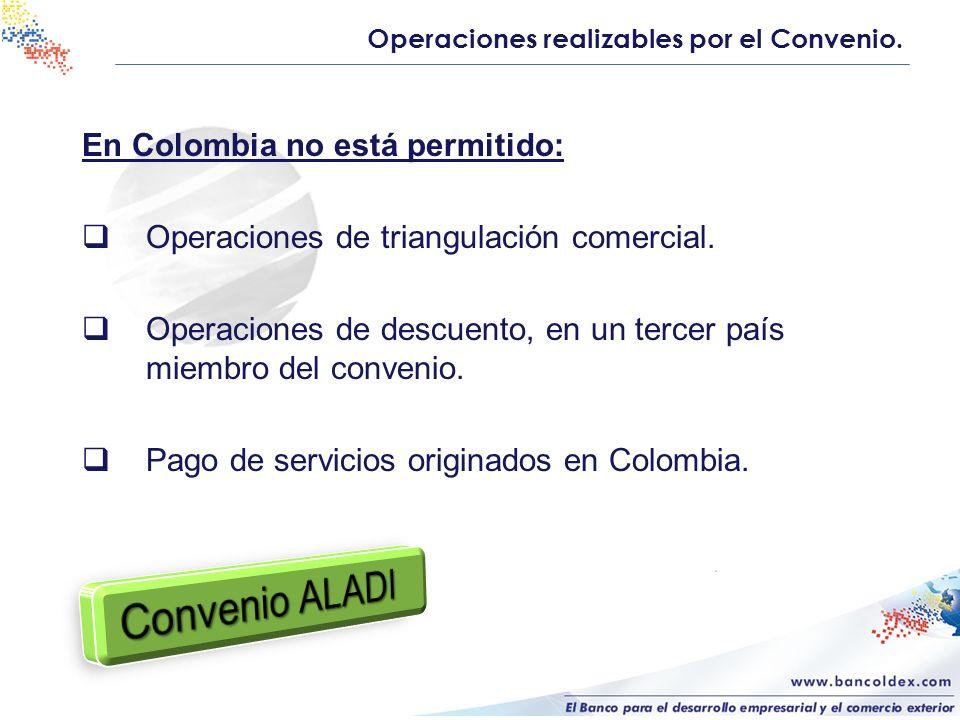 Convenio ALADI En Colombia no está permitido: