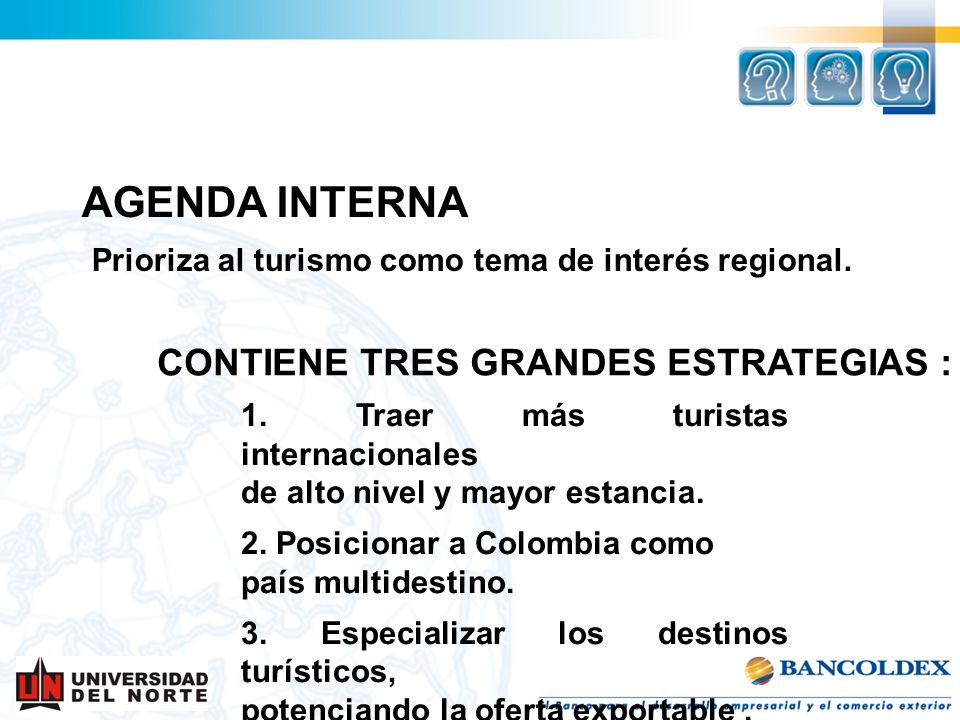 Prioriza al turismo como tema de interés regional.