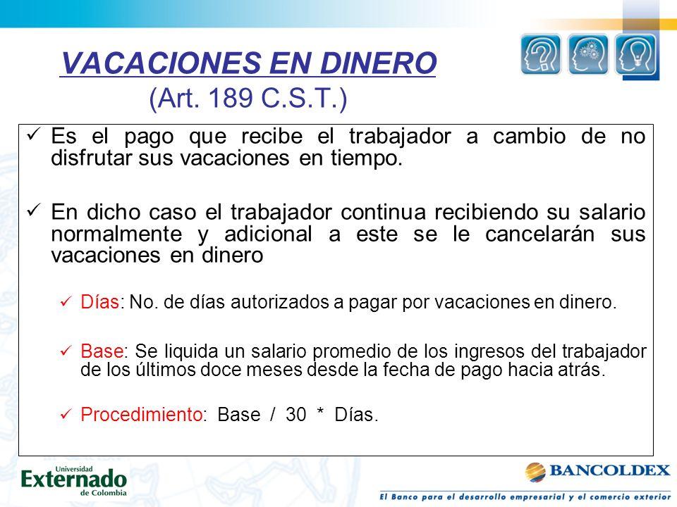 VACACIONES EN DINERO (Art. 189 C.S.T.)