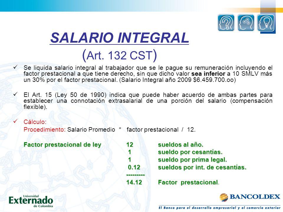 SALARIO INTEGRAL (Art. 132 CST)