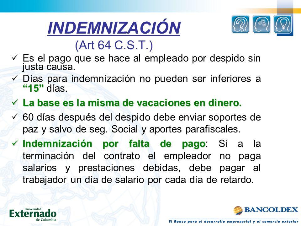 INDEMNIZACIÓN (Art 64 C.S.T.)