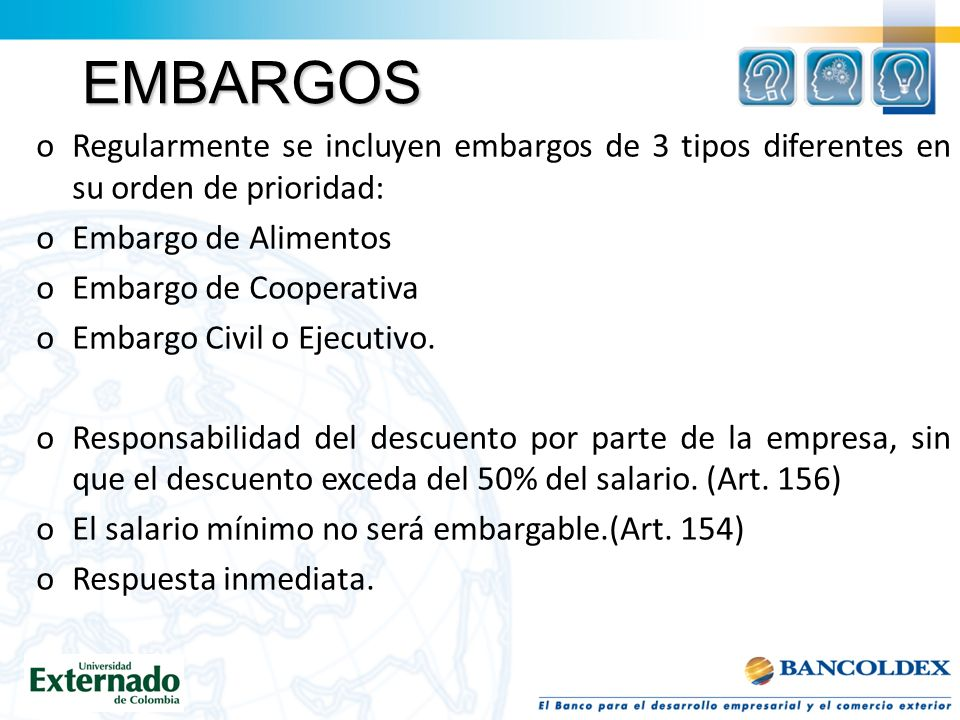 EMBARGOS Regularmente se incluyen embargos de 3 tipos diferentes en su orden de prioridad: Embargo de Alimentos.