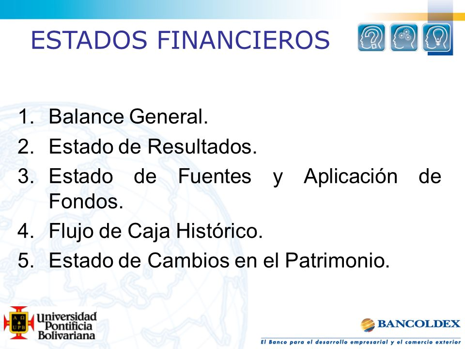 ESTADOS FINANCIEROS Balance General. Estado de Resultados.