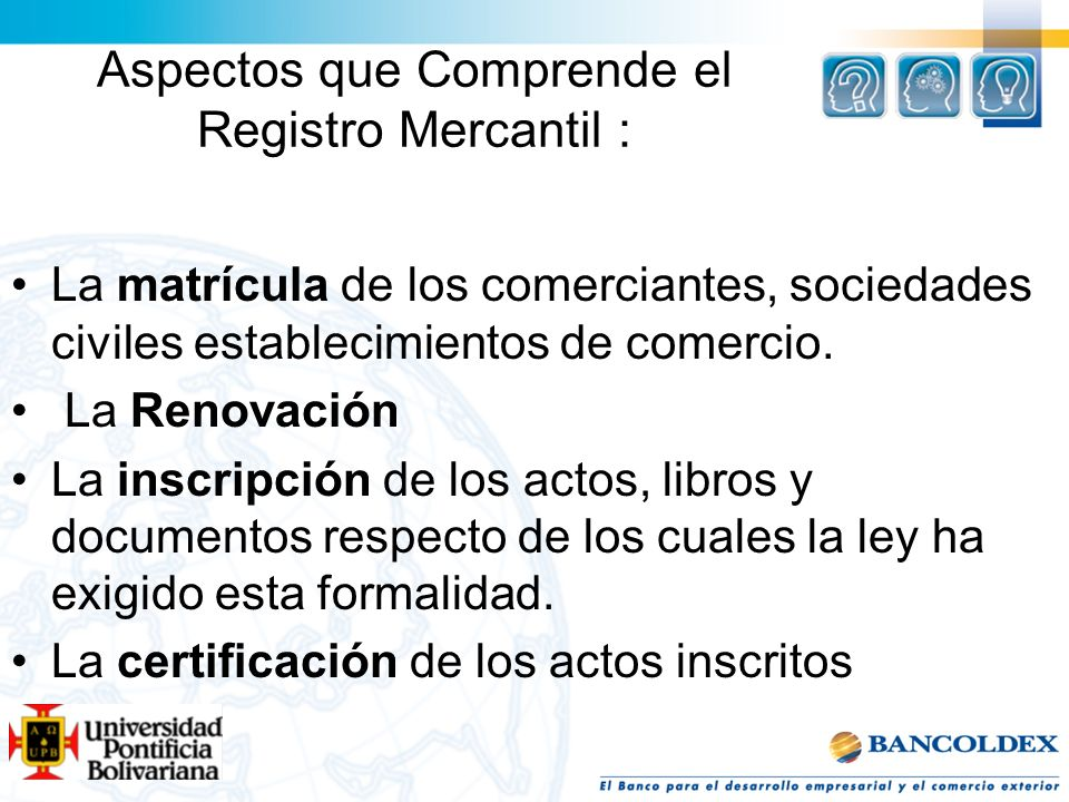 Aspectos que Comprende el Registro Mercantil :