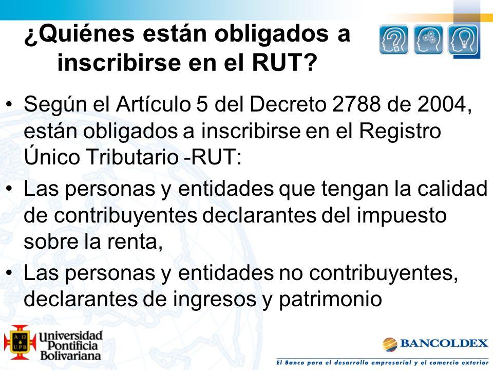 ¿Quiénes están obligados a inscribirse en el RUT