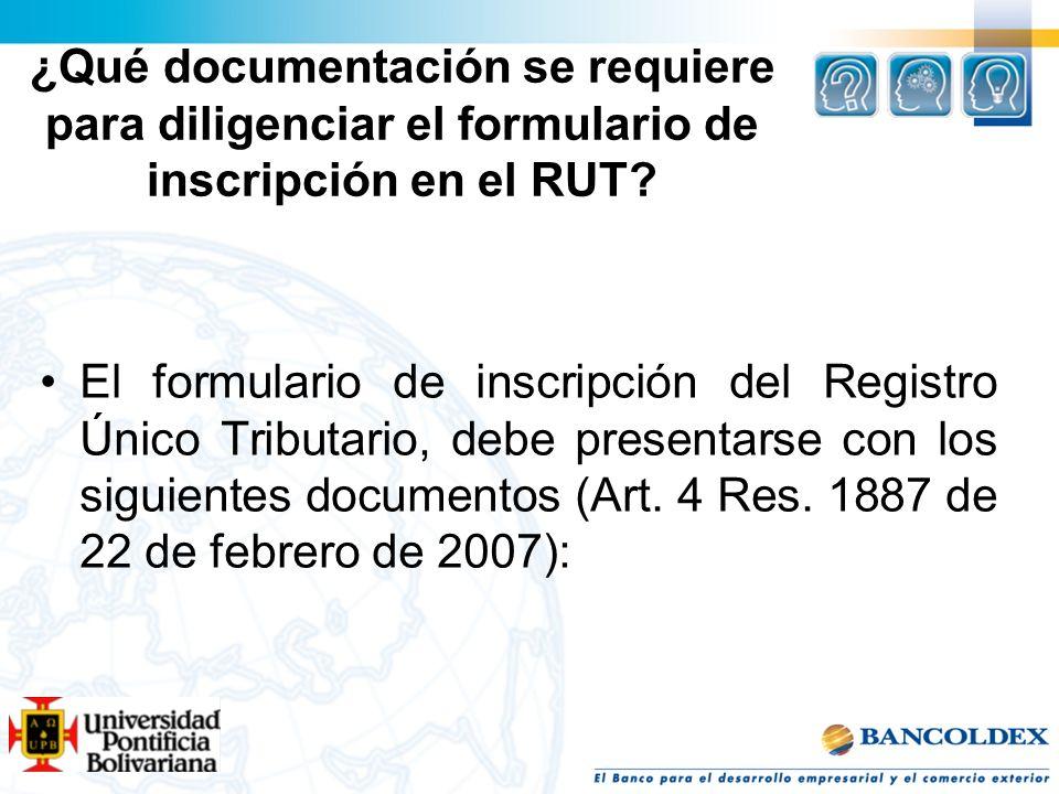 ¿Qué documentación se requiere para diligenciar el formulario de inscripción en el RUT