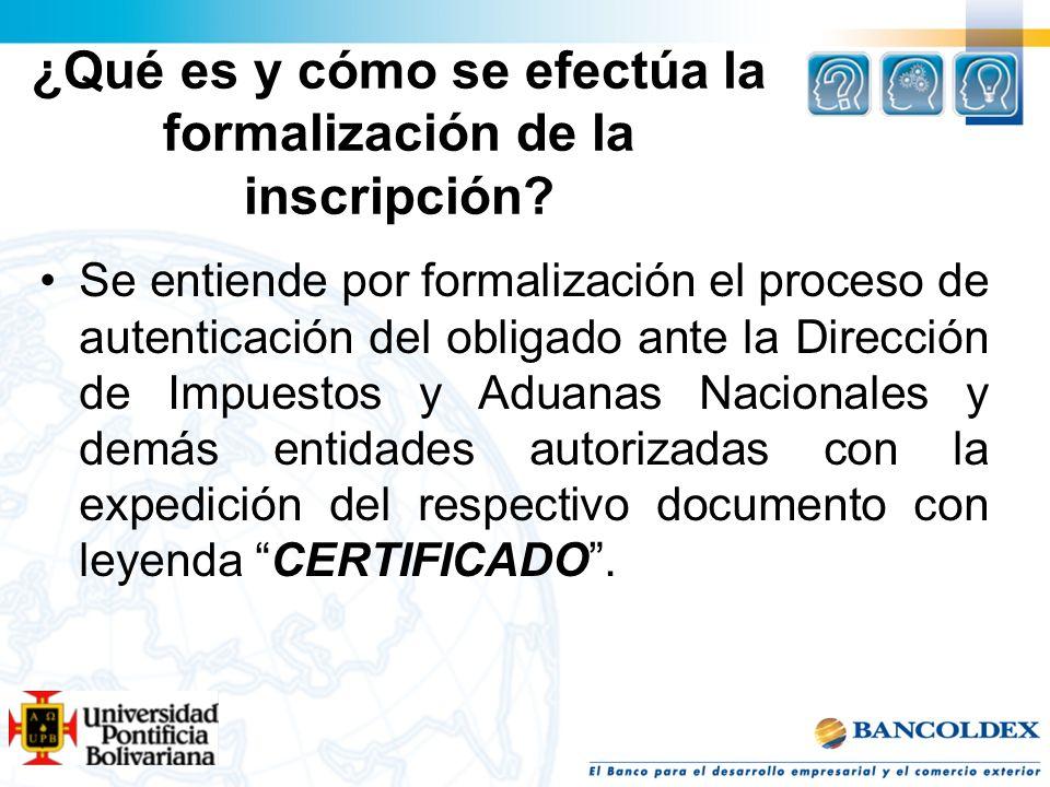 ¿Qué es y cómo se efectúa la formalización de la inscripción