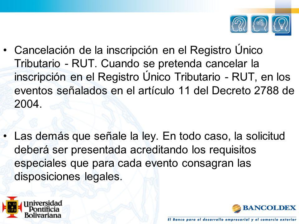 Cancelación de la inscripción en el Registro Único Tributario - RUT