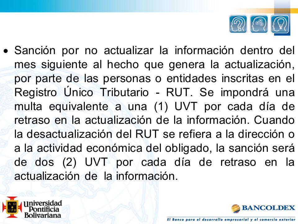 Sanción por no actualizar la información dentro del mes siguiente al hecho que genera la actualización, por parte de las personas o entidades inscritas en el Registro Único Tributario - RUT.