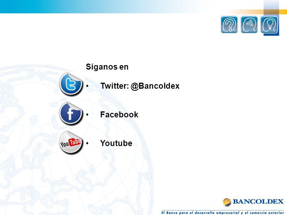 Síganos en Twitter: @Bancoldex Facebook Youtube