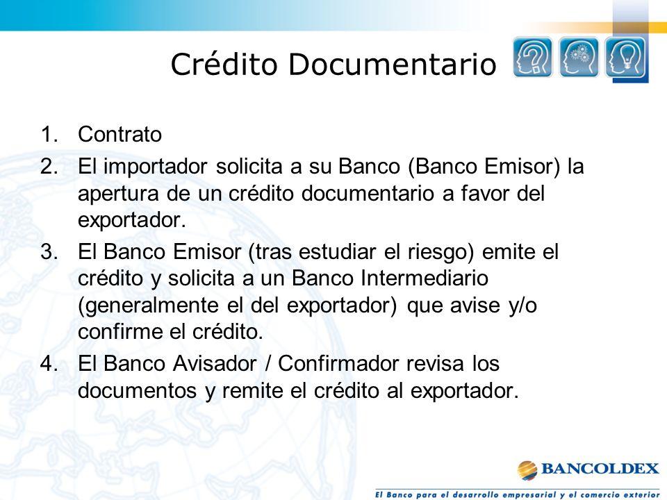 Crédito Documentario Contrato. El importador solicita a su Banco (Banco Emisor) la apertura de un crédito documentario a favor del exportador.