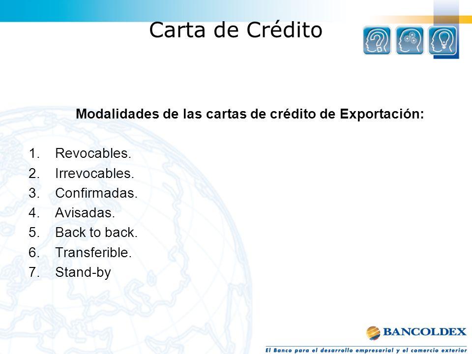 Carta de Crédito Modalidades de las cartas de crédito de Exportación: