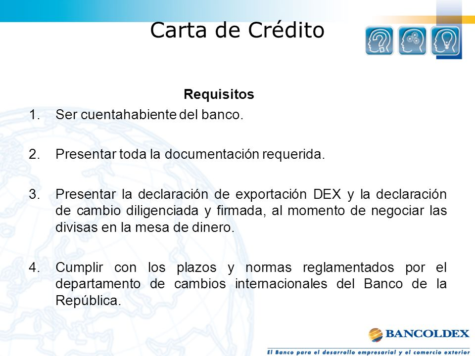 Carta de Crédito Requisitos Ser cuentahabiente del banco.
