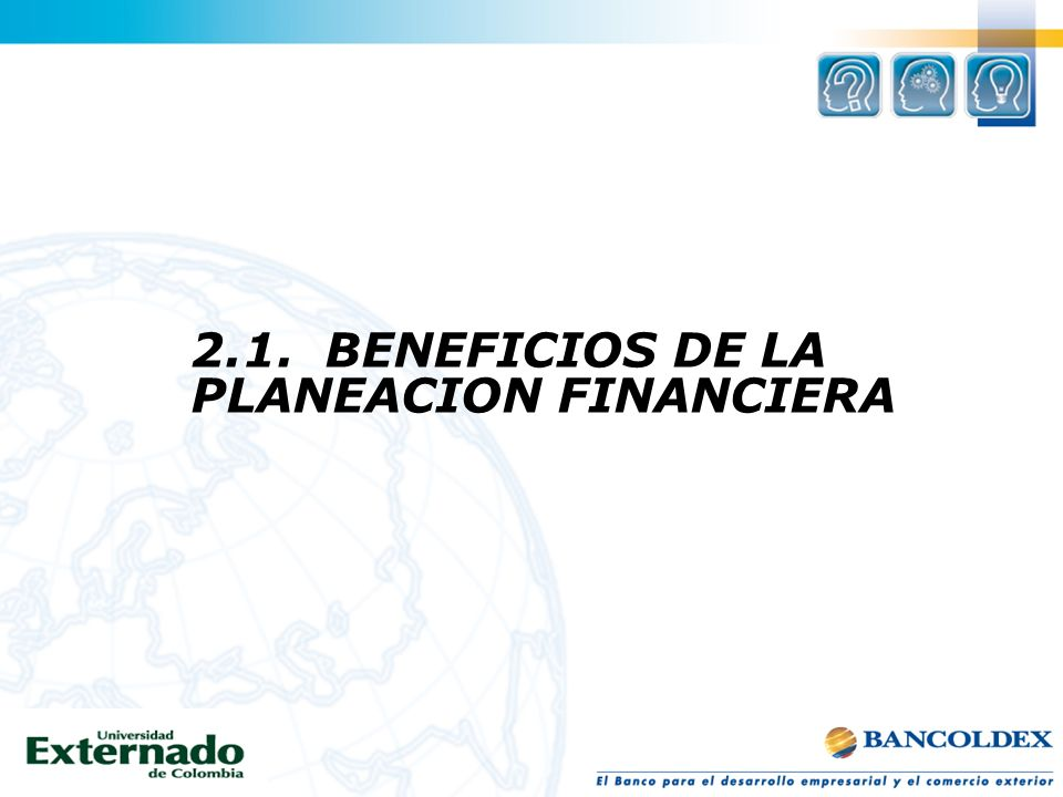 2.1. BENEFICIOS DE LA PLANEACION FINANCIERA