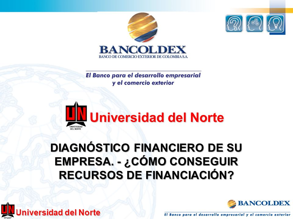 Universidad del Norte DIAGNÓSTICO FINANCIERO DE SU EMPRESA.