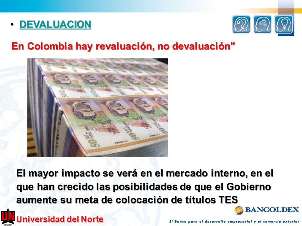 DEVALUACIONEn Colombia hay revaluación, no devaluación