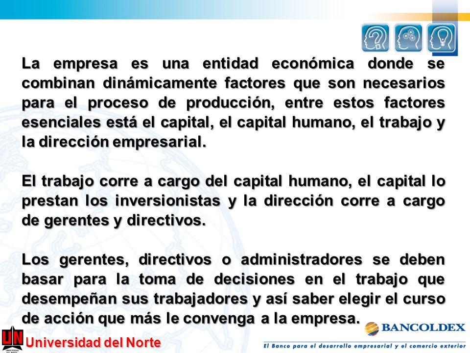 La empresa es una entidad económica donde se combinan dinámicamente factores que son necesarios para el proceso de producción, entre estos factores esenciales está el capital, el capital humano, el trabajo y la dirección empresarial.