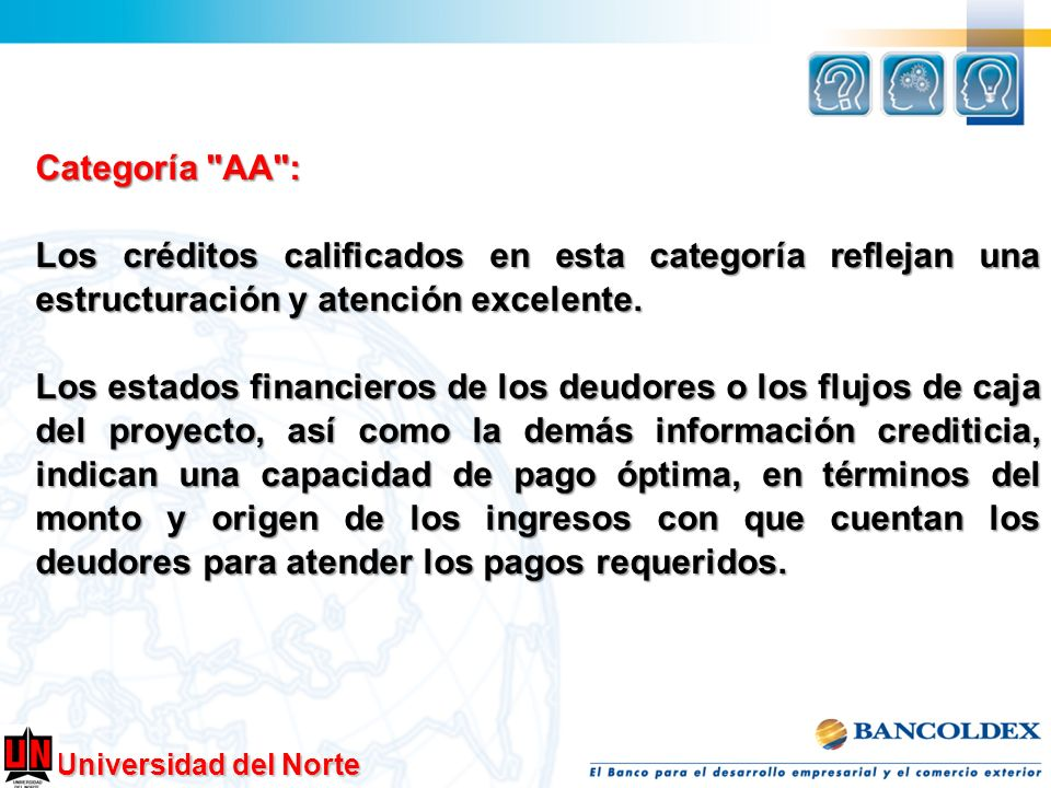 Categoría AA :Los créditos calificados en esta categoría reflejan una estructuración y atención excelente.