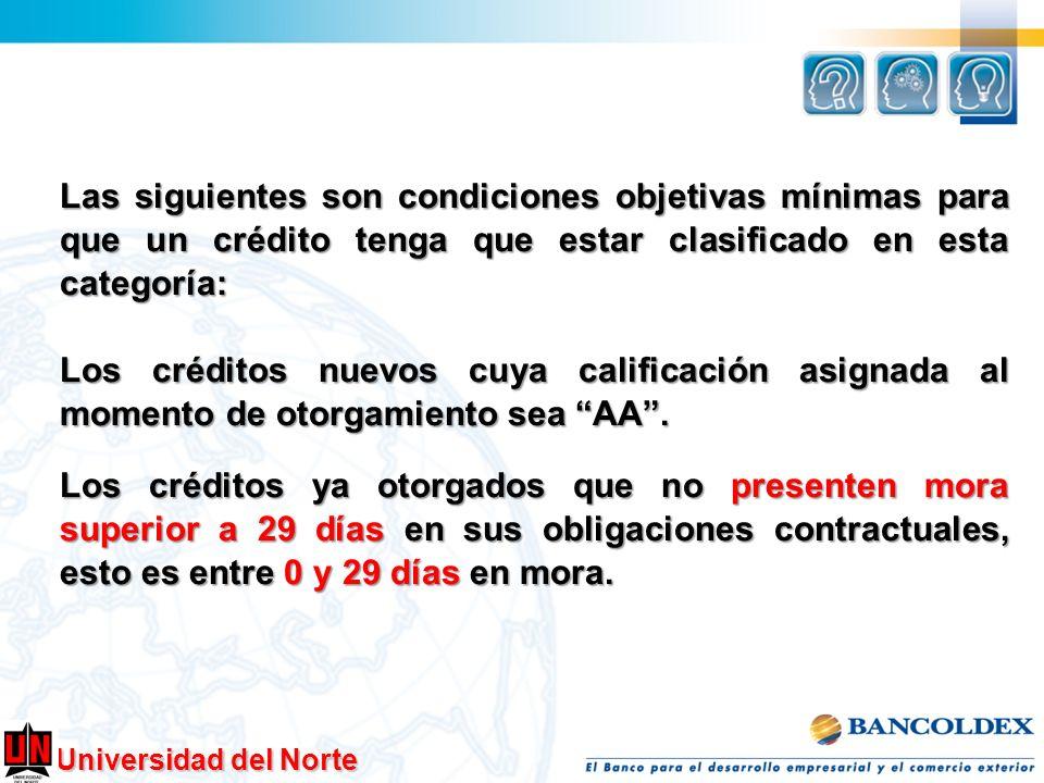 Las siguientes son condiciones objetivas mínimas para que un crédito tenga que estar clasificado en esta categoría: