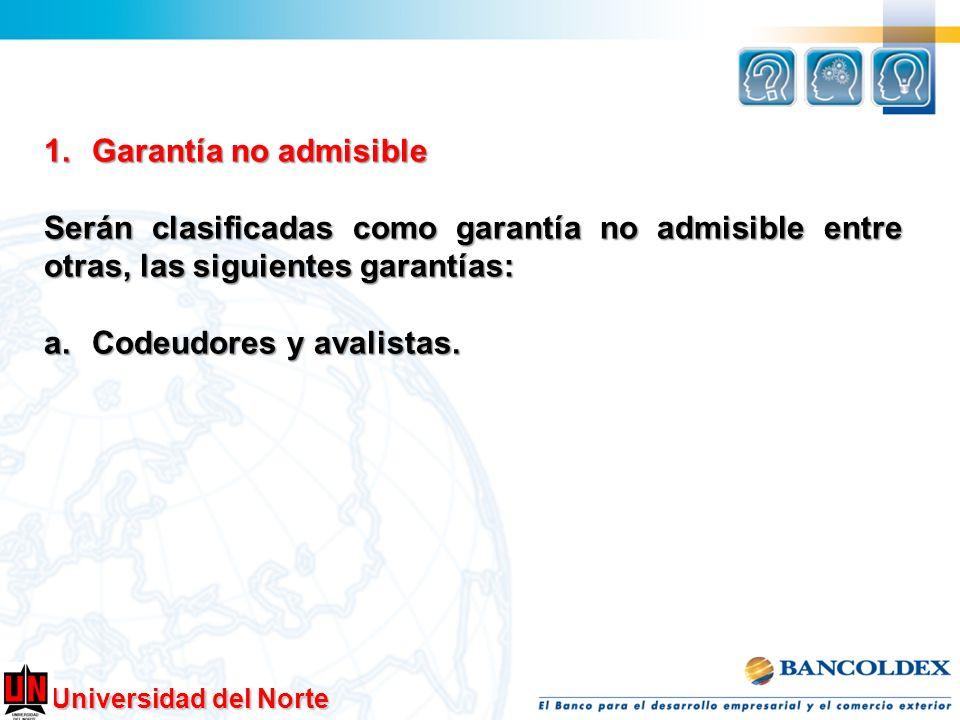 Garantía no admisible Serán clasificadas como garantía no admisible entre otras, las siguientes garantías: