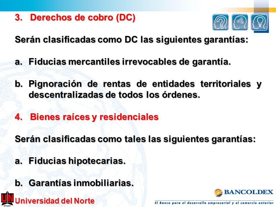 3. Derechos de cobro (DC)Serán clasificadas como DC las siguientes garantías: Fiducias mercantiles irrevocables de garantía.
