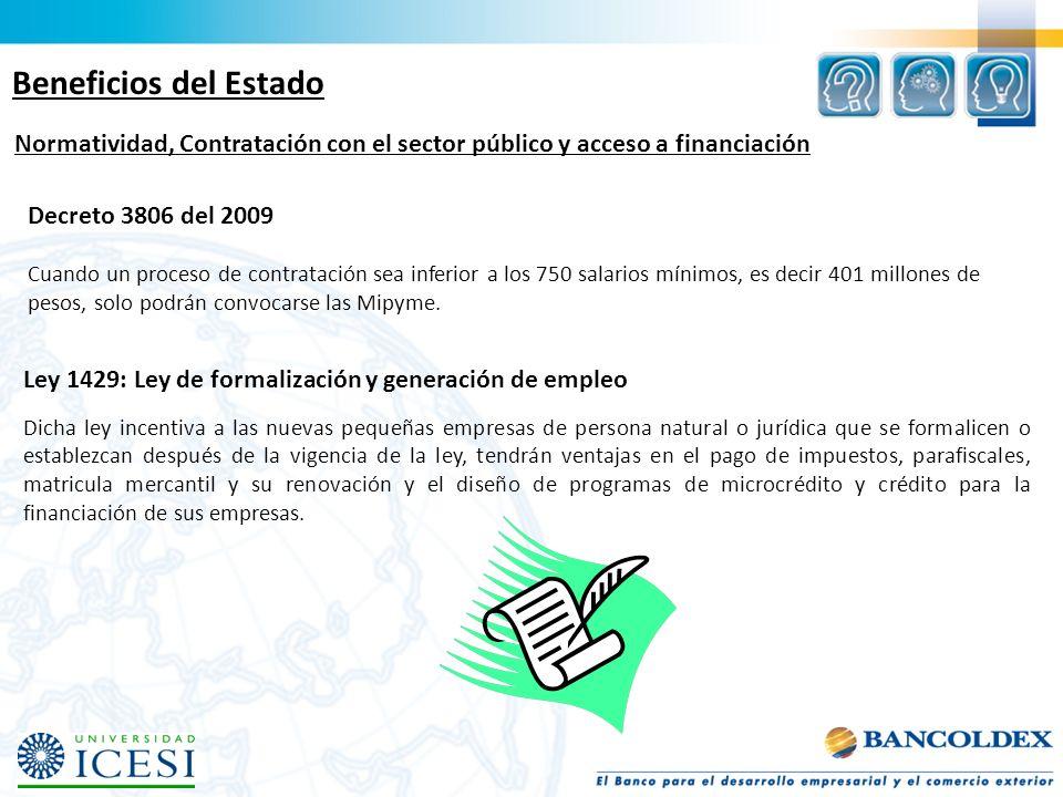 Beneficios del EstadoNormatividad, Contratación con el sector público y acceso a financiación. Decreto 3806 del 2009.